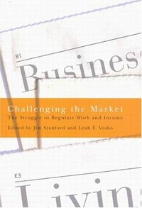 Challenging The Market: The Struggle To Regulate Work And Income