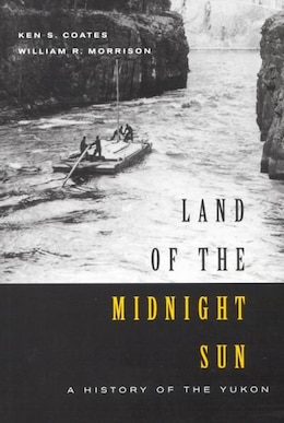 Book Land of the Midnight Sun: A History of the Yukon by Ken Coates