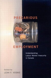 Precarious Employment: Understanding Labour Market Insecurity in Canada