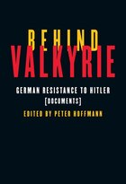 Behind Valkyrie: German Resistance to Hitler, Documents