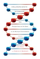 Challenging Genetic Determinism: New Perspectives on the Gene in Its Multiple Environments