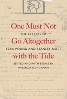 One Must Not Go Altogether with the Tide: The Letters of Ezra Pound and Stanley Nott