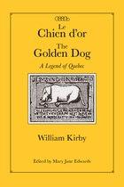 Le Chien d'or/The Golden Dog: A Legend of Quebec