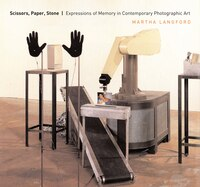 Scissors, Paper, Stone: Expressions of Memory in Contemporary Photographic Art