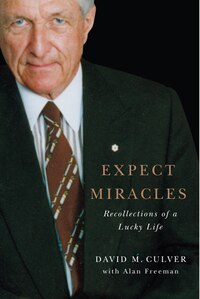 Expect Miracles: Recollections of a Lucky Life