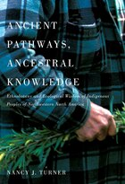 Ancient Pathways, Ancestral Knowledge: Ethnobotany and Ecological Wisdom of Indigenous Peoples of…