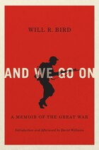 And We Go On: A Memoir of the Great War