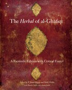 The Herbal of al-Ghafiqi: A Facsimile Edition with Critical Essays