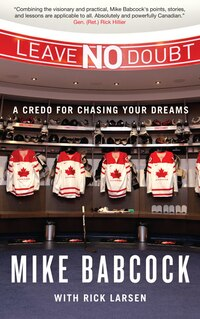 Leave No Doubt: A Credo for Chasing Your Dreams