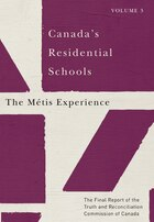 Canada's Residential Schools: The Métis Experience: The Final Report Of The Truth And…