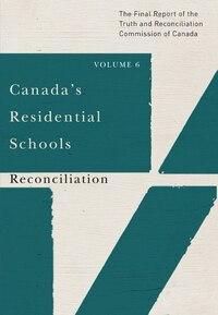 Canada's Residential Schools: Reconciliation: The Final Report Of The Truth And Reconciliation…
