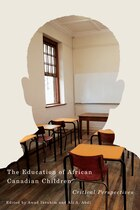 The Education of African Canadian Children: Critical Perspectives