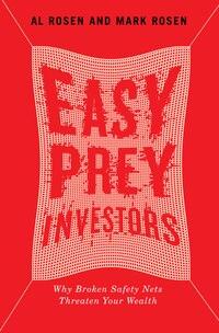 Easy Prey Investors: Why Broken Safety Nets Threaten Your Wealth