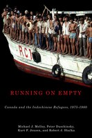 Running on Empty: Canada and the Indochinese Refugees, 1975-1980