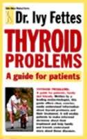 Book Dr. Ivy Fettes: Thyroid Problems by Dr. Ivy Fettes