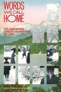 Words We Call Home: Celebrating Creative Writing at UBC