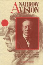 A Narrow Vision: Duncan Campbell Scott and the Administration of Indian Affairs in Canada