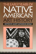 Early Years of Native American Art History: The Politics of Scholarship and Collecting