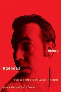 Hidden Agendas: How Journalists Influence the News