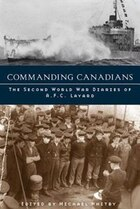 Commanding Canadians: The Second World War Diaries of A. F. C. Layard