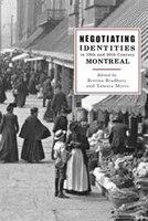 Negotiating Identities in Nineteenth- and Twentieth-Century Montreal