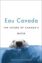 Eau Canada: The Future of Canadas Water