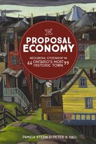 "The Proposal Economy: Neoliberal Citizenship in ""Ontario's Most Historic Town"""