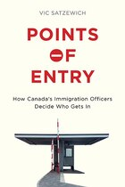 Points of Entry: How Canadas Immigration Officers Decide Who Gets in