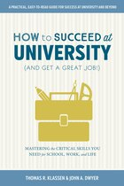 How to Succeed at University (and Get a Great Job!): Mastering the Critical Skills You Need for…