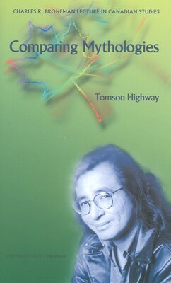 Book Comparing Mythologies by Tomson Highway