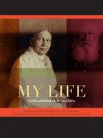 My Life: The Memoirs of Sofia Andreevna Tolstaya