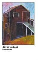 CORRECTION ROAD by GLEN DRESSER