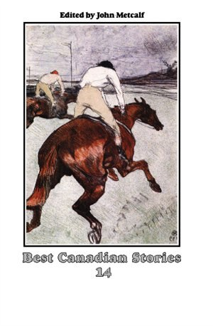 14: Best Canadian Stories by John Metcalf