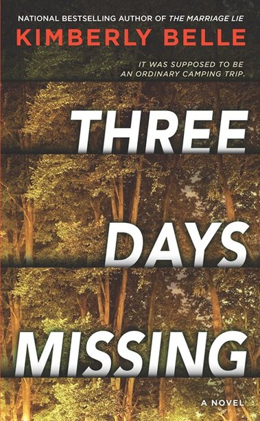 Three Days Missing: A Novel Of Psychological Suspense by Kimberly Belle