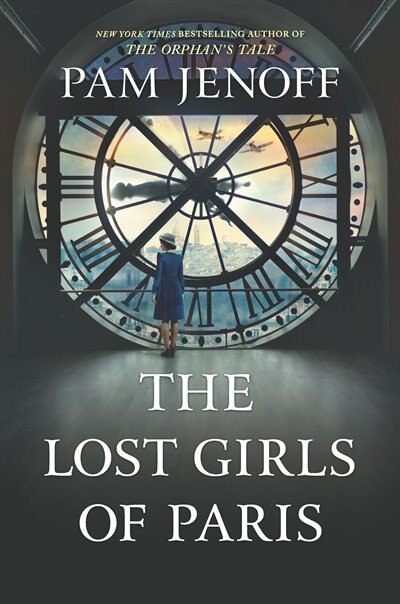 The Lost Girls Of Paris: A Novel by Pam Jenoff