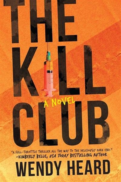The Kill Club by Wendy Heard