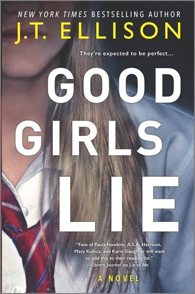 Good Girls Lie: A Novel by J.t. Ellison