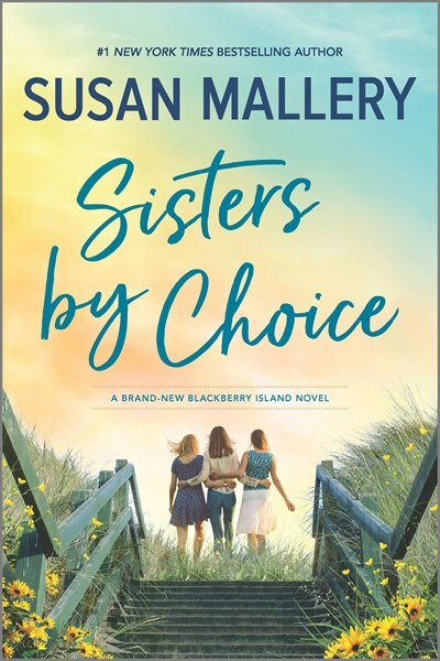 Sisters By Choice: A Novel by Susan Mallery