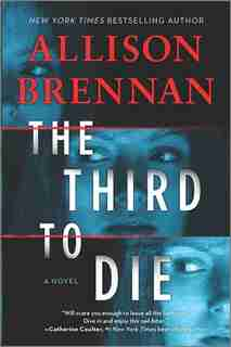 The Third To Die: A Novel by Allison Brennan