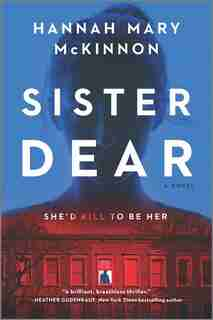 Sister Dear: A Novel by Hannah Mary Mckinnon