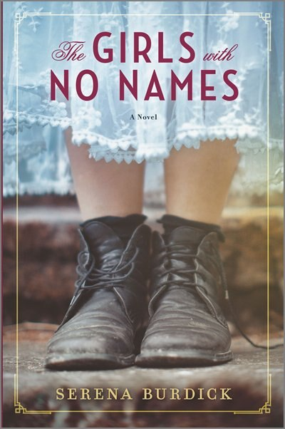 The Girls With No Names: A Novel by Serena Burdick