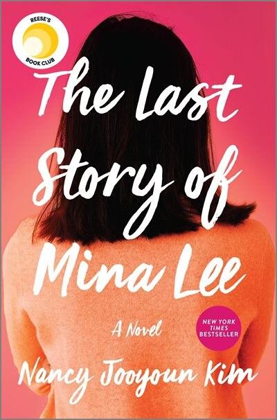 The Last Story Of Mina Lee: A Novel by Nancy Jooyoun Kim
