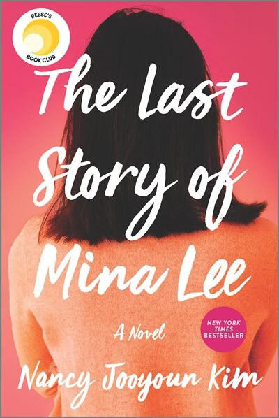 The Last Story Of Mina Lee: A Novel by Nancy Jooyoun Kim