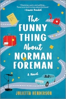 The Funny Thing About Norman Foreman: A Novel
