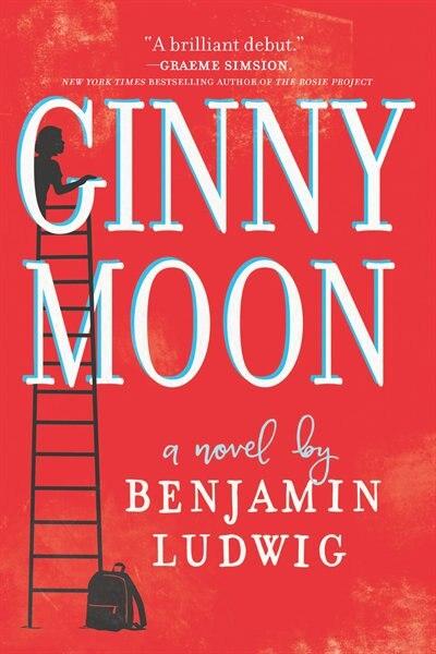 Ginny Moon: A Novel by Benjamin Ludwig