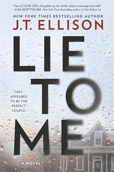 Lie To Me: A Fast-paced Psychological Thriller by J.t. Ellison