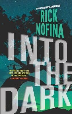 Book Into the Dark by Rick Mofina