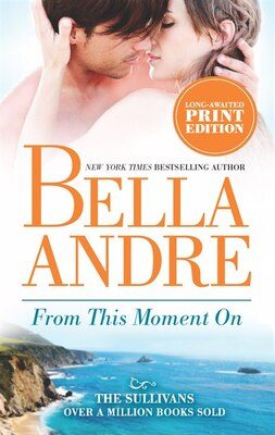 Book From This Moment On by Bella Andre