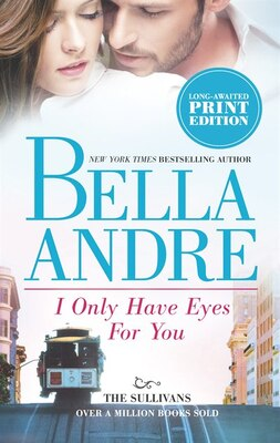 Book I Only Have Eyes For You by Bella Andre