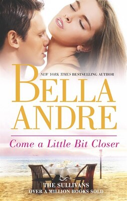 Book Come a Little Bit Closer by Bella Andre